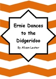 Worksheets for ERNIE DANCES TO THE DIDGERIDOO by Alison Le