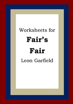 Worksheets for FAIR'S FAIR - Leon Garfield - Picture Book