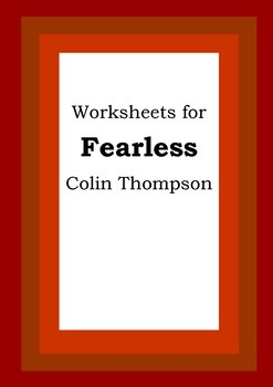 Worksheets for FEARLESS - Colin Thompson - Picture Book - Literacy