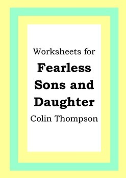 Worksheets for FEARLESS SONS AND DAUGHTER - Colin Thompson - Picture Book