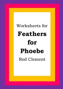 Worksheets for FEATHERS FOR PHOEBE - Rod Clement - Picture