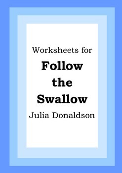 Worksheets for FOLLOW THE SWALLOW - Julia Donaldson - Pict