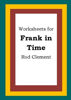 Worksheets for FRANK IN TIME - Rod Clement - Picture Book - Literacy