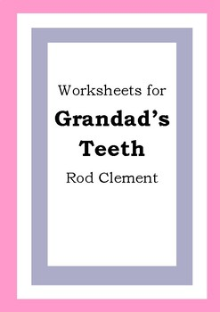 Worksheets for GRANDAD'S TEETH - Rod Clement - Picture Book - Literacy