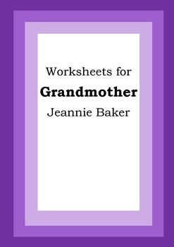 Worksheets for GRANDMOTHER - Jeannie Baker - Picture Book - Literacy