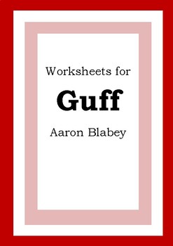 Worksheets for GUFF - Aaron Blabey - Picture Book - Literacy Activities