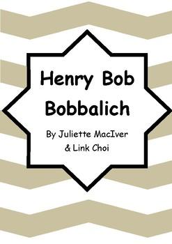 Worksheets for HENRY BOB BOBBALICH by Juliette MacIver & Link Choi