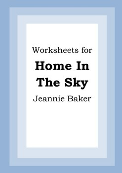 Worksheets for HOME IN THE SKY - Jeannie Baker - Picture Book - Literacy