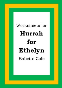 Worksheets for HURRAH FOR ETHELYN - Babette Cole - Picture Book Literacy