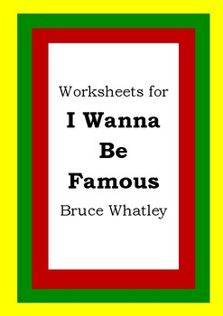 Worksheets for I WANNA BE FAMOUS - Bruce Whatley - Picture Book Literacy