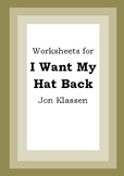 Worksheets for I WANT MY HAT BACK - Jon Klassen - Picture Book - Literacy