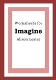 Worksheets for IMAGINE - Alison Lester - Picture Book - Literacy