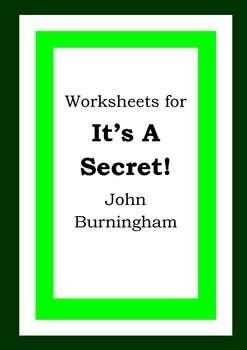 Worksheets for IT'S A SECRET! - John Burningham - Picture Book - Literacy