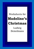 Worksheets for MADELINE'S CHRISTMAS - Ludwig Bemelmans - Picture Book - Literacy