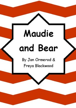 Worksheets for MAUDIE AND BEAR by Jan Ormerod & Freya Blackwood - Comprehension