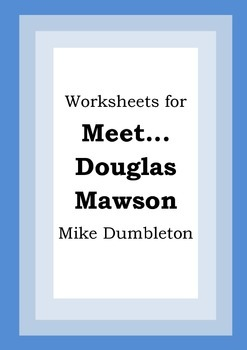 Worksheets for MEET... DOUGLAS MAWSON - Mike Dumbleton - Picture Book Literacy