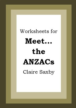 Worksheets for MEET... THE ANZACS - Claire Saxby - Picture Book Literacy
