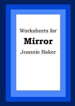 Worksheets for MIRROR - Jeannie Baker - Picture Book - Literacy