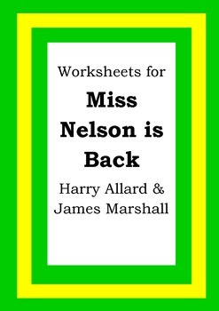 Worksheets for MISS NELSON IS BACK - Harry Allard & James Marshall Picture Book