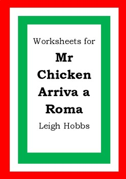 Worksheets for MR CHICKEN ARRIVA A ROMA - Leigh Hobbs - Picture Book Literacy