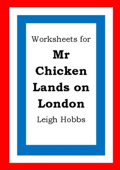 Worksheets for MR CHICKEN LANDS ON LONDON - Leigh Hobbs - Picture Book Literacy