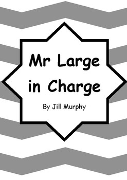 Worksheets for MR LARGE IN CHARGE by Jill Murphy - Comprehension & Vocab