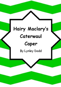 Worksheets for HAIRY MACLARY'S CATERWAUL CAPER by Lynley Dodd - Comprehension