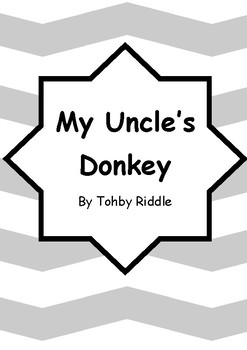 Worksheets for MY UNCLE'S DONKEY by Tohby Riddle - Comprehension & Vocab