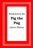 Worksheets for PIG THE PUG - Aaron Blabey - Picture Book -