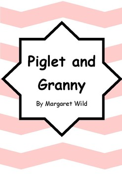 Worksheets for PIGLET AND GRANNY by Margaret Wild - Comprehension & Vocab