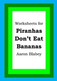 Worksheets for PIRANHAS DON'T EAT BANANAS - Aaron Blabey -