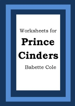Worksheets for PRINCE CINDERS - Babette Cole - Picture Book Literacy