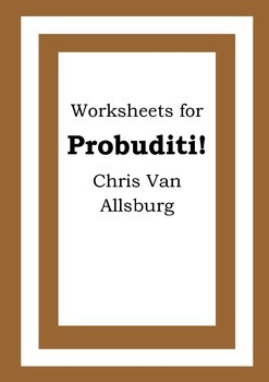 Worksheets for PROBUDITI! - Chris Van Allsburg - Picture Book - Literacy