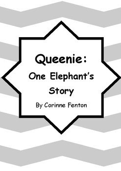 Worksheets for QUEENIE : ONE ELEPHANT'S STORY by Corinne Fenton - Comprehension