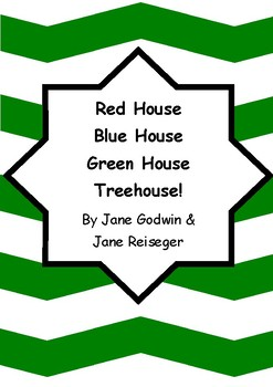 Worksheets for RED HOUSE BLUE HOUSE GREEN HOUSE TREEHOUSE! Jane Godwin