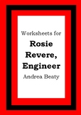 Worksheets for ROSIE REVERE, ENGINEER - Andrea Beaty - Picture Book - Literacy
