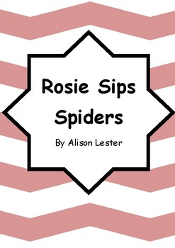 Worksheets for ROSIE SIPS SPIDERS by Alison Lester - Comprehension & Vocab