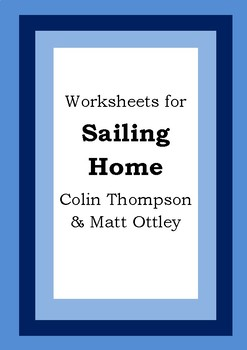 Worksheets for SAILING HOME - Colin Thompson & Matt Ottley Picture Book Literacy