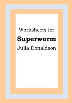 Worksheets for SUPERWORM - Julia Donaldson - Picture Book - Literacy