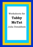 Worksheets for TABBY MCTAT - Julia Donaldson - Picture Book Literacy