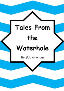 Worksheets for TALES FROM THE WATERHOLE by Bob Graham - Comprehension & Vocab