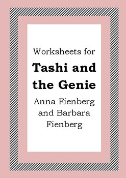 Worksheets for TASHI AND THE GENIE - Anna Fienberg - Begin