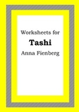 Worksheets for TASHI - Anna Fienberg - Beginning Chapter B