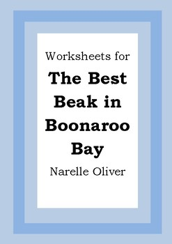 Worksheets for THE BEST BEAK IN BOONAROO BAY - Narelle Oliver - Picture Book