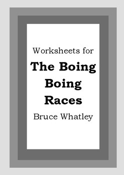 Worksheets for THE BOING BOING RACES - Bruce Whatley - Picture Book Literacy