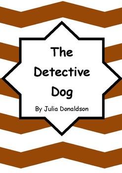 Worksheets for THE DETECTIVE DOG by Julia Donaldson - Comprehension & Vocab