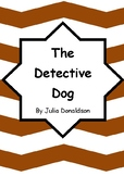 Worksheets for THE DETECTIVE DOG by Julia Donaldson - Comp