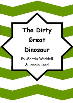 Worksheets for THE DIRTY GREAT DINOSAUR by Martin Waddell & Leonie Lord - Vocab