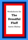 Worksheets for THE DREADFUL FLUFF - Aaron Blabey - Picture