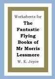 Worksheets for THE FANTASTIC FLYING BOOKS OF MR MORRIS LESSMORE - W. E. Joyce